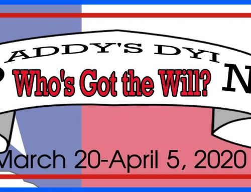 "Pearl Theater Presents ""Daddy's Dyin'… Who's Got the Will?"""